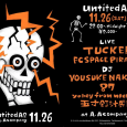 11月26日(土) untitled A 2 at A.Acompany ¥2000/1D 22:00〜midnight live TUCKER FC SPACE PIRATES DJ YOSUKE NAKANO 87 yohey from mocrock 五寸釘汁兵衞 立川市柴崎町3-10-4コーラル立川ビルB1F 0425408039