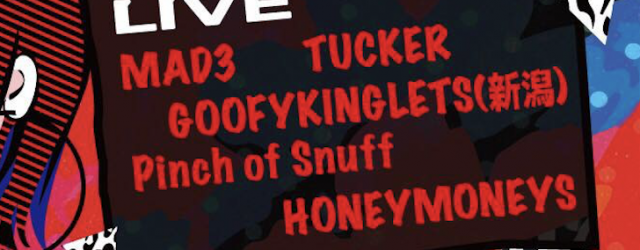 TOO.MUCH.XXX vol.9 NAKANO MOONSTEP 2018.07.14(SAT) OPEN 17:30 START 18:00 ADV \2300+1D DOOR \2800+1D MAD3 TUCKER GOOFYKINGLETS(新潟) Pinch of Snuff HONEYMONEYS DJ DADDY-O-NOV(BACK FROM THE GRAVE) bisco(episode sounds) Non$(Braces Soul Club) 秋田スリム(LONG TALL RECORDS、Supersonic Honkee) aits(BLANK GENERATION/DJ Uncleowen)