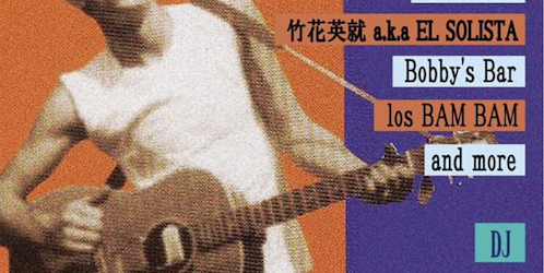 [HASIL ADKINS RULE and more] 〈LIVE〉 ・THE FLY AND HIS ONE MAN GARBAGE ・TIGERLILY ・竹花英就 a.k.a EL SOLISTA ・Bobby's Bar ・los BAM BAM ・Nishioka Diddley and His One Man Chip 〈DJ〉 ・Daddy-O-Nov ・Ryo the Dynamite ・Rie(STOMPIN' RIFFRAFFS) 〈OPEN/START〉18:00/18:30 〈ADV〉2,000yen+1D 〈DOOR〉2,500yen+1D