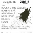 NEIGHBORS present STREETWISE vol.16 5月18日(土) 早稲田 ZONE-B 【Live】 ROCKY & THE SWEDEN BOBBY'S BAR ABNORMALS NEIGHBORS DILDOS MAD3 【DJs】 DADDY-O-NOV (BACK FROM THE GRAVE) ヤマダナオヒロ (nAo12xu / †13th Moon†) Open 18:00 前売 ¥2,000 / 当日 ¥2,500 [GYPSY, BALKAN, PSYCHOBILLY, GARAGE, BURLESQUE and more]