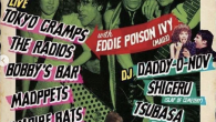 [THE CRAMPS RULES and more] 〈LIVE〉 ・Tokyo Cramps with Eddie Poison Ivy(MAD3) ・Bobby's Bar ・Madppets ・Vampire Bats ・Mitchy Dead ※THE RADIOSの出演はキャンセルになりました。 〈DJ〉 ・Daddy-O-Nov ・SHIGERU(SLAP of CEMETERY) ・TSUBASA(HYDRO STOMPERS) 〈OPEN/START〉18:00/18:30 〈ADV〉2,000yen+1D