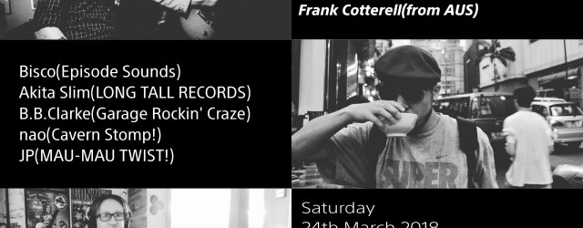 2018 3/24 Supersonic Honkee vol.1 2018 3/24 Supersonic Honkee vol.1 [GARAGE PUNK,SURF,BRITISH BEAT,PUNK,RHYTHM & BLUES and more] 〈LIVE〉 ・Tucker ・Solid 6½s 〈DJ〉 ・Bisco(Episode Sounds) ・秋田スリム(LONG TALL RECORDS) ・B.B.Clarke(Garage Rockin' Craze) ・nao(Cavern Stomp!) ・JP(MAU-MAU TWIST!) and Special Guest DJ!