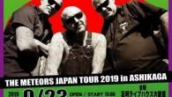 2019 9.23「THE METEORS JAPAN TOUR 2019 in ASHIKAGA」 THE METEORS BALICANZ BATTLE FISH BILLY THE CAPS BOBBY'S BAR CRACKS Dr.Grave FRANKLIN HI-NOMADY NEIGHBORS THE NUT BURGERS THE RADIOSSATOSHI(ex COUNT THREE) SCABROX STOMPIN' RIFFRAFFS VAMPIRE BATS(A.B.C…) …and more OPEN/START 13:00 ADV ¥5,300 / DOOR ¥5,800 (1Drink別 ¥500) 問い合わせ 足利ライブハウス大使館 0284-44-0069