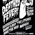 【DEATHCO FEVER!デスコ最終巻リリースプレイベント】 BOBBYS BARで出演します。 EEEEEEEEEEEE! Bobby's Bar THE LIPSMAX MORE THE MAN 美和ROCK
